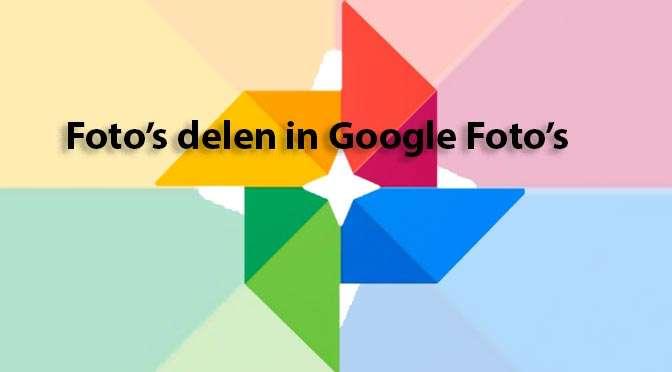 Alles over Google Foto's: delen van je foto's