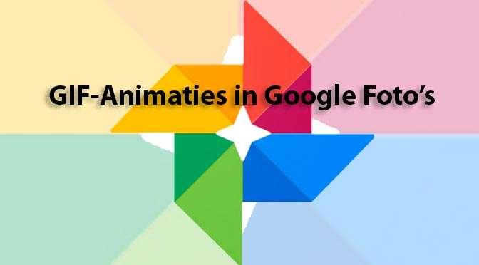 Gifjes maken met de Google Photos Gifmenger