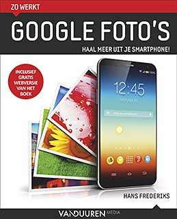 Het boek Zo werkt Google Foto's van Hans Frederiks