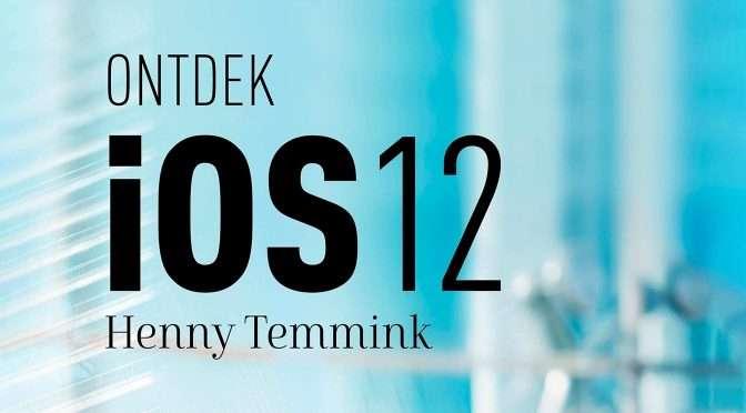 Ontdek iOS 12 – mijn favoriete onderdelen