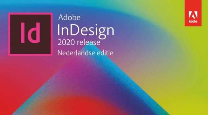 InDesign CC 2020 – weinig nieuws, maar helemaal anders